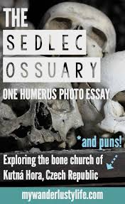 the sedlec ossuary one humerus photo essay my wanderlusty life the sedlec ossuary one humerus photo essay on the bone church of kutnatildeiexcl hora