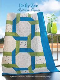 Marilyn Johnson Sewing Design Studio Daily Zen Quilts Projects Melanie Greseth Joanie Holton