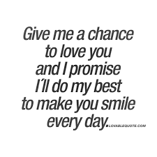 Love You Quotes Amazing Give Me A Chance To Love You The Best Love Quotes For Him And Her
