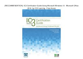 Microsoft Free Certification Recommendation Ic3 Certification Guide Using Microsoft Windows 10