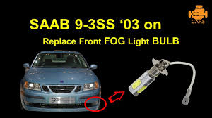 Saab 9 3 Fog Light Bulb Replacement How To Change Replace Saab 9 3 Ss 03on Front Fog Light Bulbs Saabworld