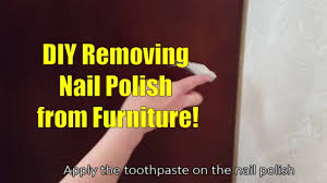 removing nail polish from furniture diy one weird trick