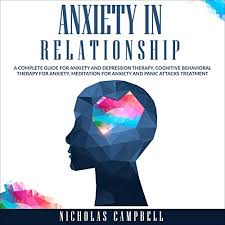 Anxiety in Relationship Audiobook | Nicholas Campbell | Audible.co.uk