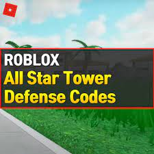 All star tower defense codes (expired). Roblox All Star Tower Defense Codes May 2021 Owwya