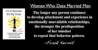 Emotionally Unavailable Men Pattern New Women Who Pursue And Date Married Men FRANKTALKSCOM