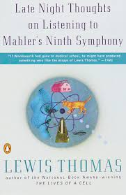 late night thoughts on listening to mahler s ninth symphony lewis late night thoughts on listening to mahler s ninth symphony lewis thomas 9780140243284 com books