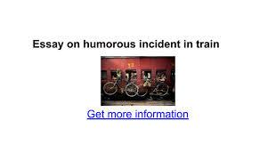 essay on humorous incident in train google docs