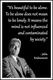 Jiddu Krishnamurti Quotes Inspiration Jiddu Krishnamurti It Is Beautiful To Be Alone Quote Philosophy