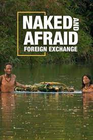 Watch Naked And Afraid Foreign Exchange Online