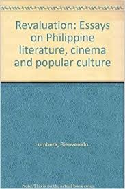 revaluation essays on philippine literature cinema and popular revaluation essays on philippine literature cinema and popular culture unknown binding 1 jan 1984