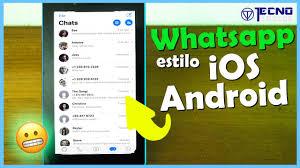 Como activar Whatsapp estilo iPhone en Android 📲 ▷ Aplicaciones
