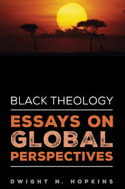 black theology essays on global perspectives com print email · cover