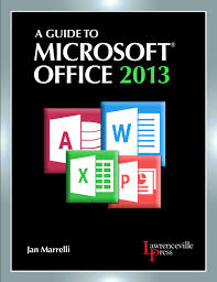 a guide to microsoft office 2013 paradigm education solutions