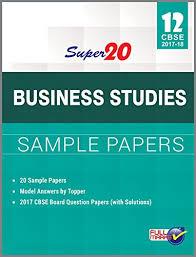 super business studies sample papers class th cbse  super 20 business studies sample papers class 12th cbse 2017 18 in manish kumar sharma books