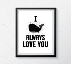 funny office poster. Funny Office Poster. I Whale Always Love You Poster Print, Wall Art Print S
