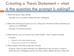 easy steps to a great thesis statement ppt  creating a thesis statement what is the question the prompt is asking