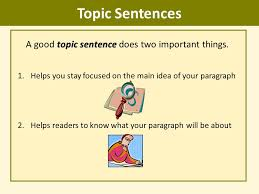 writing topic sentences ppt video online a good topic sentence does two important things