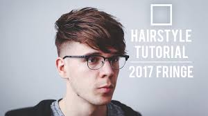 Mens Hairstyles With Glasses Fringe Hairstyle Tutorial 2017 Mens Hair Youtube