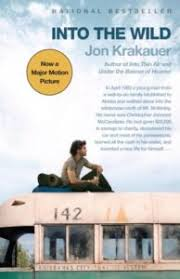 death of an innocent jon krakauer s into the wild literary hub ldquomccandless s passion was all for the struggle in himself a half blind inner seeking for he knew not what some sort of transcendence through