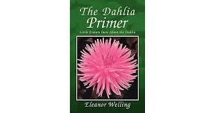 The Dahlia Primer by Eleanor Welling