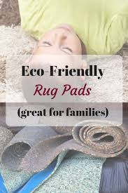 check out these amazing eco friendly rug pad options perfect for families or individuals