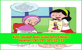 Pendidikan agama islam dan budi pekerti buku siswa kls 8. Kunci Jawaban Buku Siswa Tema 6 Kelas 5 Halaman 128 129 130 132 133 Sanjayaops