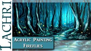 acrylic painting tips and techniques how to paint fireflies and a forest in acrylics w lachri you