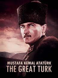 Watch Mustafa Kemal Atatürk: The Great Turk