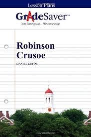 robinson crusoe essays gradesaver robinson crusoe daniel defoe