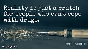 Quotes About Drugs Unique Robin Williams Quotes About Drugs AZ Quotes