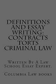 definitions and essay writing contracts torts criminal law by definitions and essay writing contracts torts criminal law by queen anne law books columbia law books