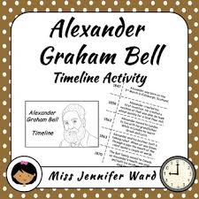 alexander graham bell timeline activity alexander graham bell  activities