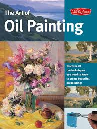 mastering oil painting learn simple techniques and practical s for mastering the art of oil painting author walter foster creative