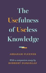 a essay resonates today persuasively advocating for science  the usefulness of useless knowledge