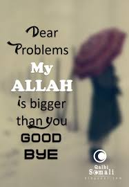 Dear Problems My ALLAH Is Bigger Than You Good Bye Amatullah Simple Tamil Muslim Imaan Quotes