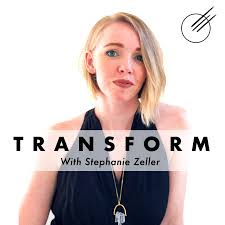 Transform with Stephanie Zeller