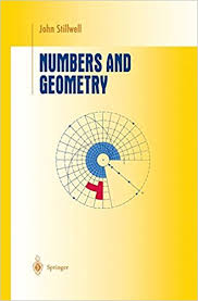 numbers and geometry undergraduate texts in mathematics john  numbers and geometry undergraduate texts in mathematics john stillwell 9780387982892 com books