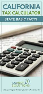 Pay Stub Calculator California California Tax Calculator State Basic Facts Taxreliefcenter Org