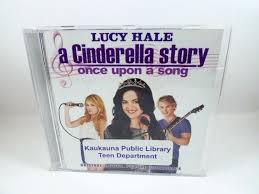 A Cinderella Story: Once Upon a Song by Lucy Hale (CD, Sep-2011, WaterTower  Music) for sale online
