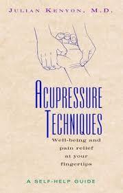 acupressure techniques a self help guide