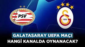 Galatasaray UEFA maçı hangi kanalda oynanacak? GS PSV maçı ne zaman, saat  kaçta 2021? - Haberler - Diriliş Postası
