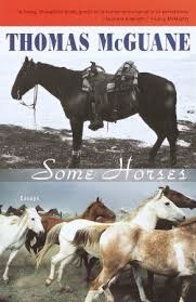 some horses essays by thomas mcguane