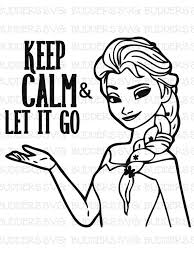 Keep Calm Svg Keep Calm And Let It Go Svg Disney Svg Disney Cut