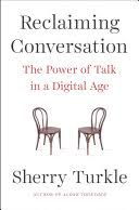 Reclaiming Conversation: The Power of <b>Talk in</b> a Digital Age ...