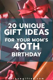 20 40th birthday gift ideas for mom