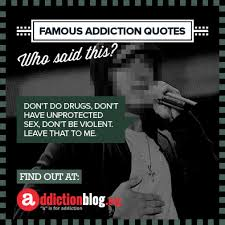 Quotes About Drugs Cool Celebrity Addiction Quotes Addiction Blog