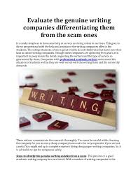 evaluate the genuine writing companies differentiating them from the  evaluate the genuine writing companies differentiating them from the scam ones it is really simple as