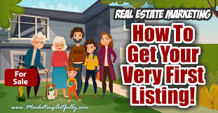 10 Ways To Get Your First Listing Client Real Estate Marketing