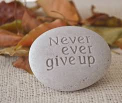 never ever give up engraved stone ready gift