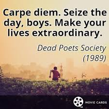 Seize The Day Quotes Interesting Carpe Diem Quotes Inspirational Carpe Diem Famous Quotes Seize The
